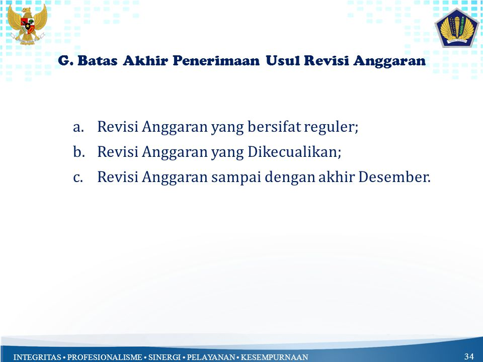 G. Batas Akhir Penerimaan Usul Revisi Anggaran