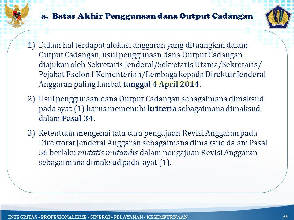 a. Batas Akhir Penggunaan dana Output Cadangan