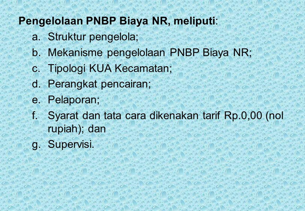 Pengelolaan PNBP Biaya NR, meliputi: