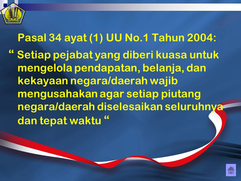 Pasal 34 ayat (1) UU No.1 Tahun 2004: