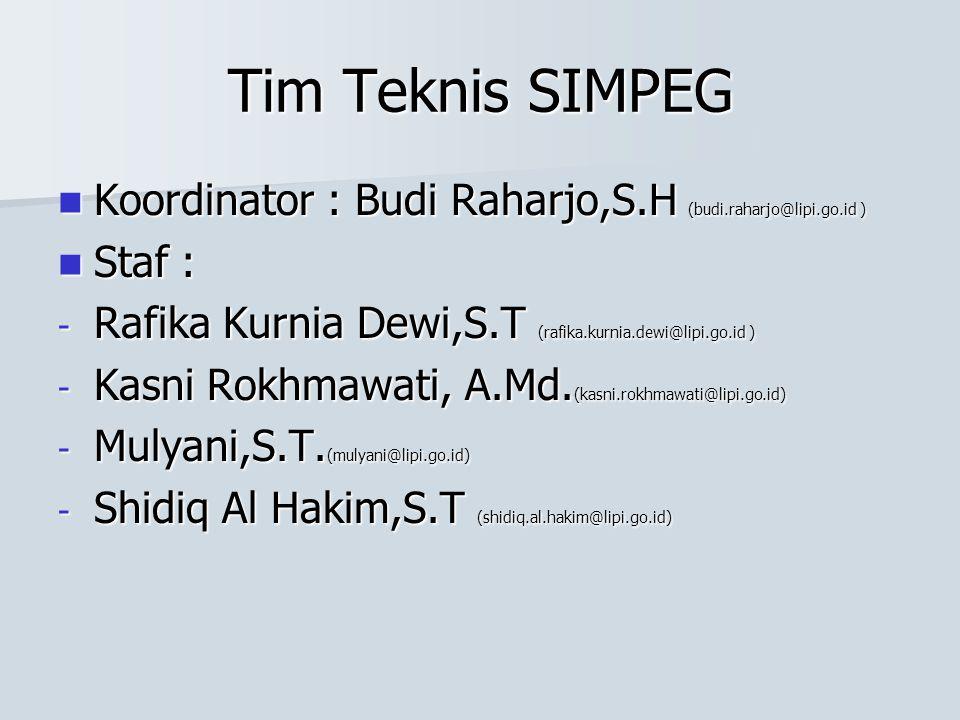 Tim Teknis SIMPEG Koordinator : Budi Raharjo,S.H (budi.raharjo@lipi.go.id ) Staf : Rafika Kurnia Dewi,S.T (rafika.kurnia.dewi@lipi.go.id )