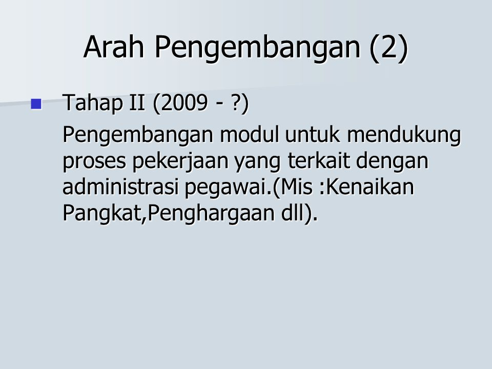 Arah Pengembangan (2) Tahap II (2009 - )