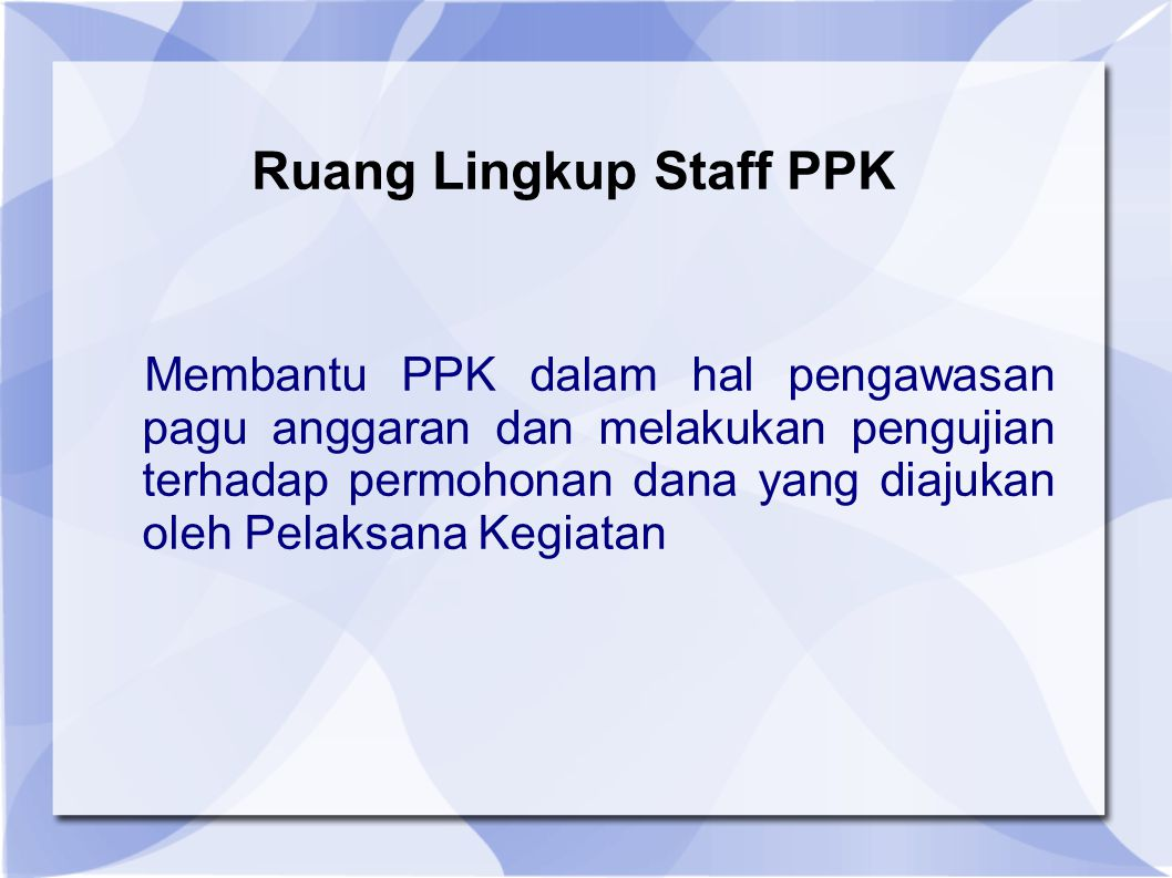 Ruang Lingkup Staff PPK