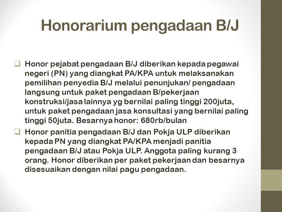 Honorarium pengadaan B/J