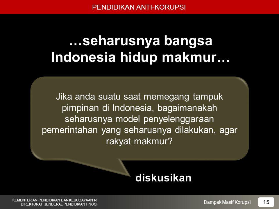 …seharusnya bangsa Indonesia hidup makmur…