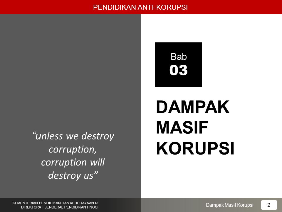 unless we destroy corruption, corruption will destroy us