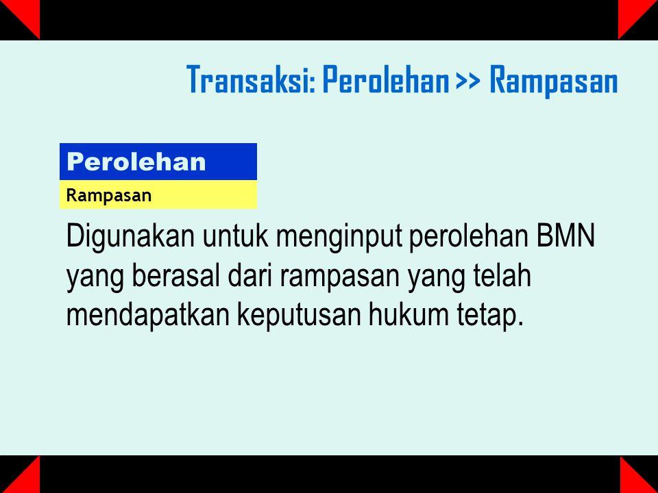 Transaksi: Perolehan >> Rampasan