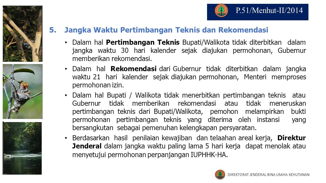 P.51/Menhut-II/2014 5. Jangka Waktu Pertimbangan Teknis dan Rekomendasi.
