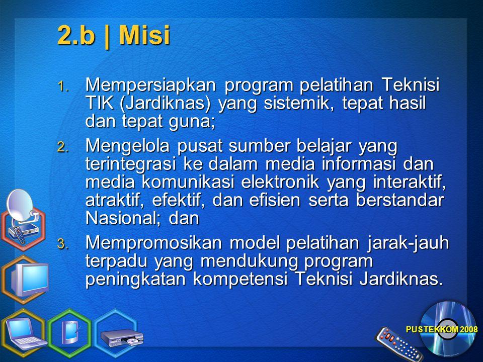 2.b | Misi Mempersiapkan program pelatihan Teknisi TIK (Jardiknas) yang sistemik, tepat hasil dan tepat guna;