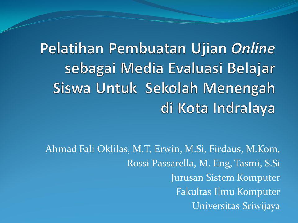 Pelatihan Pembuatan Ujian Online sebagai Media Evaluasi Belajar Siswa Untuk Sekolah Menengah di Kota Indralaya