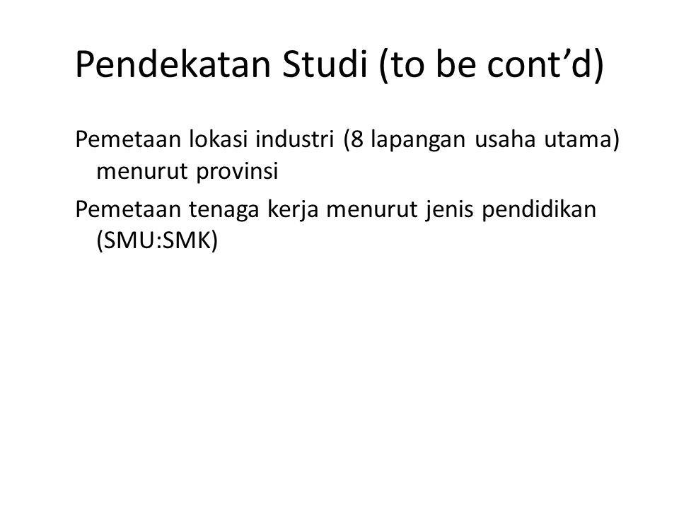 Pendekatan Studi (to be cont'd)