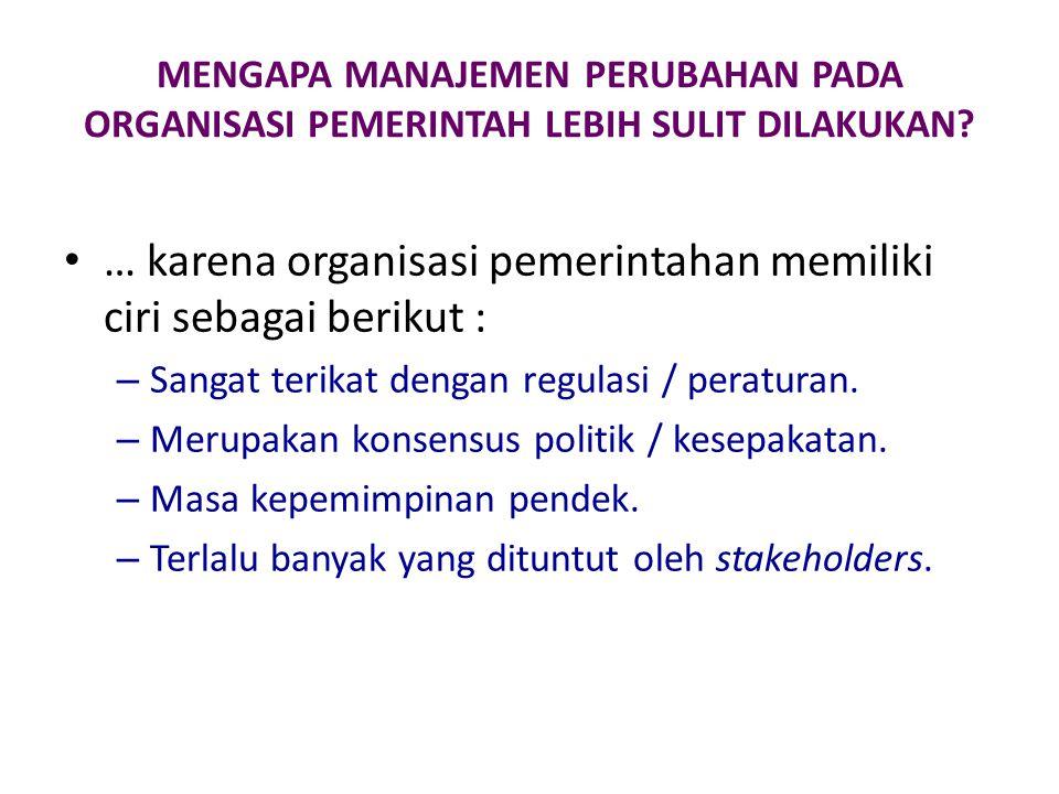 … karena organisasi pemerintahan memiliki ciri sebagai berikut :