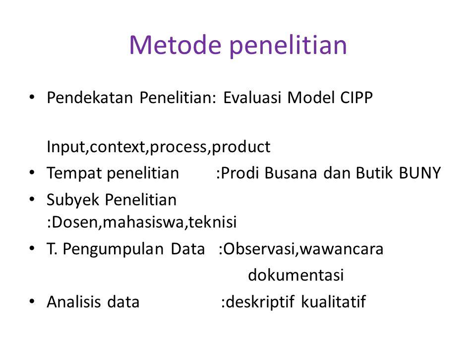 Metode penelitian Pendekatan Penelitian: Evaluasi Model CIPP