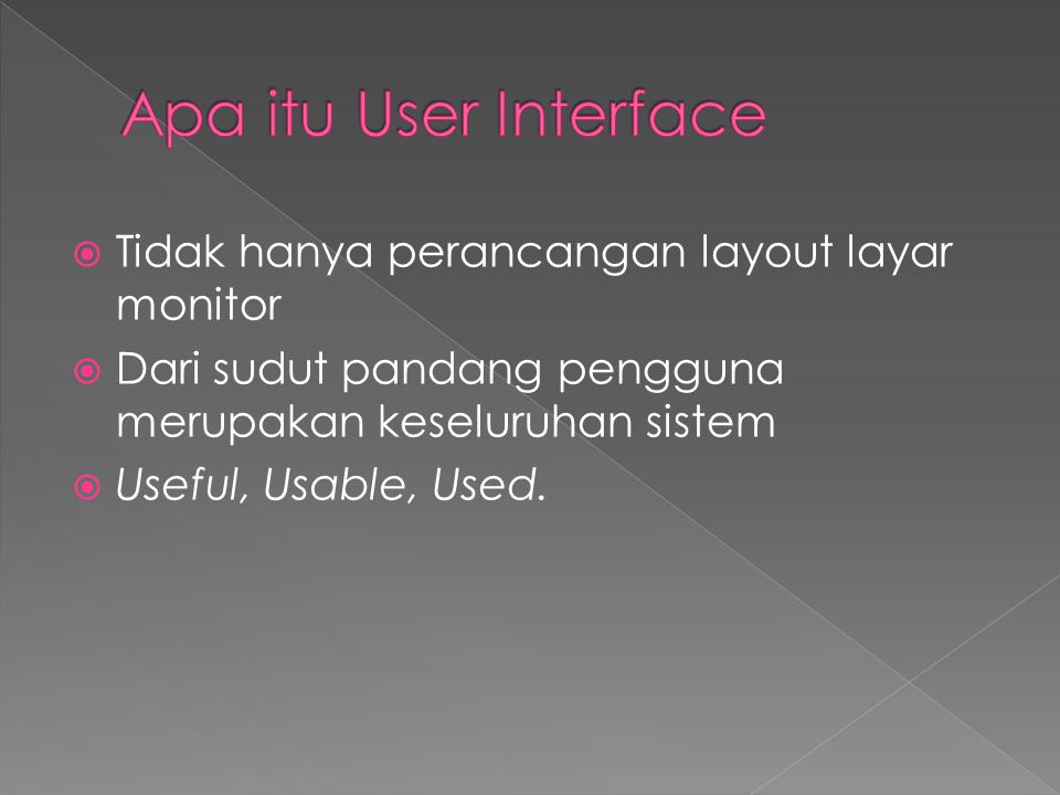 Apa itu User Interface Tidak hanya perancangan layout layar monitor