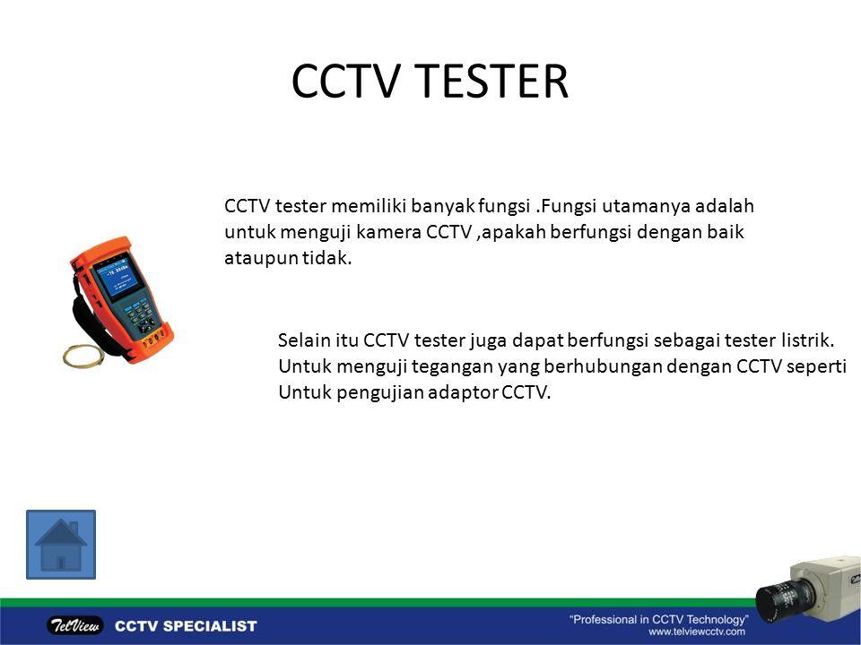 CCTV TESTER CCTV tester memiliki banyak fungsi .Fungsi utamanya adalah untuk menguji kamera CCTV ,apakah berfungsi dengan baik ataupun tidak.