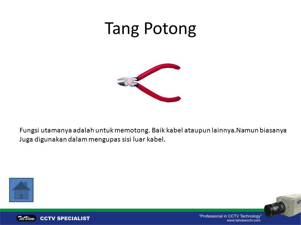 Tang Potong Fungsi utamanya adalah untuk memotong.
