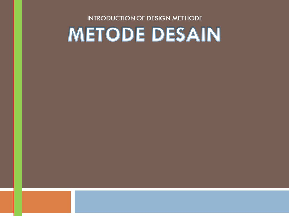 INTRODUCTION OF DESIGN METHODE