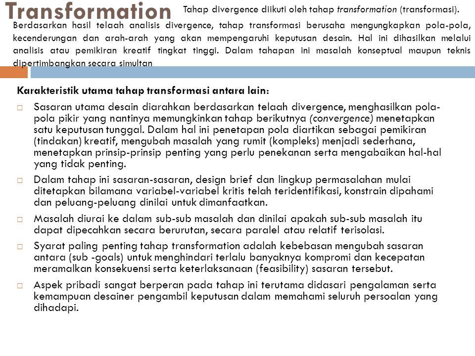 Transformation Karakteristik utama tahap transformasi antara lain: