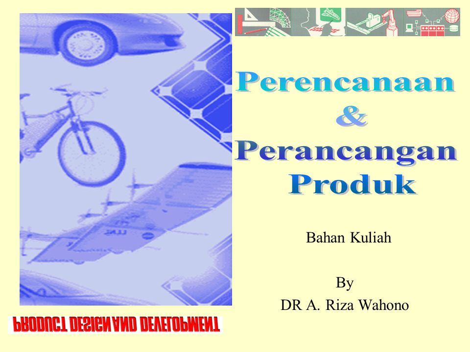 Bahan Kuliah By DR A. Riza Wahono