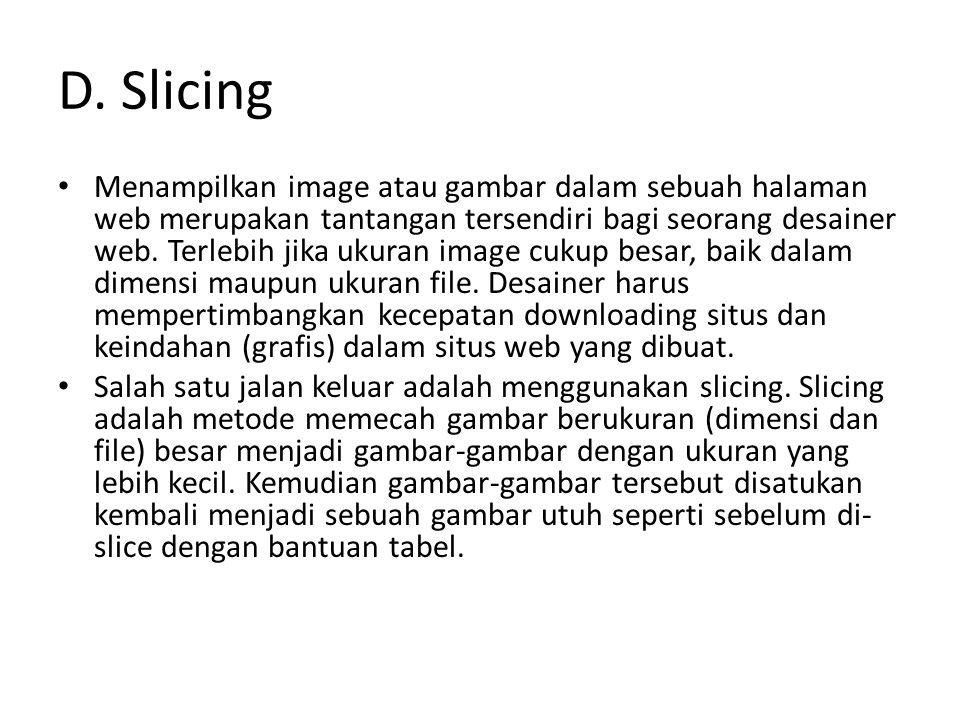 D. Slicing