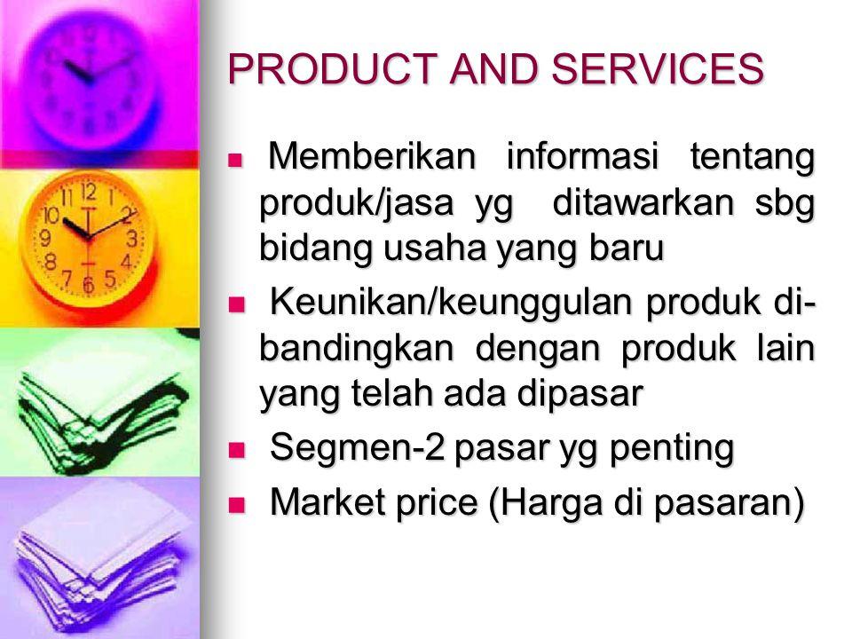 PRODUCT AND SERVICES Memberikan informasi tentang produk/jasa yg ditawarkan sbg bidang usaha yang baru.