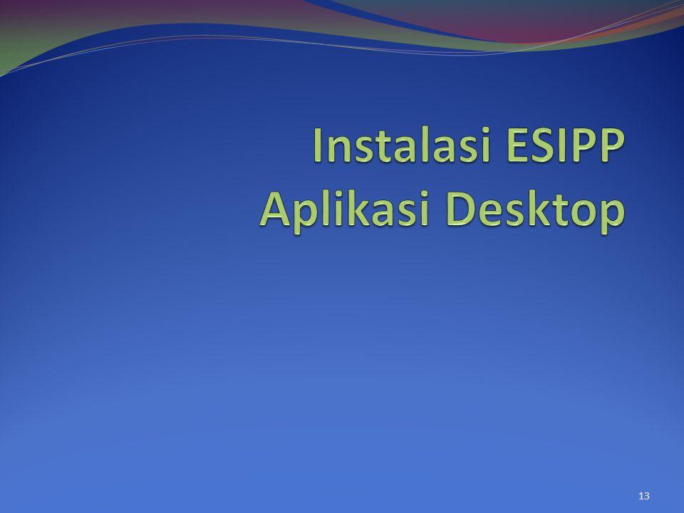 Instalasi ESIPP Aplikasi Desktop