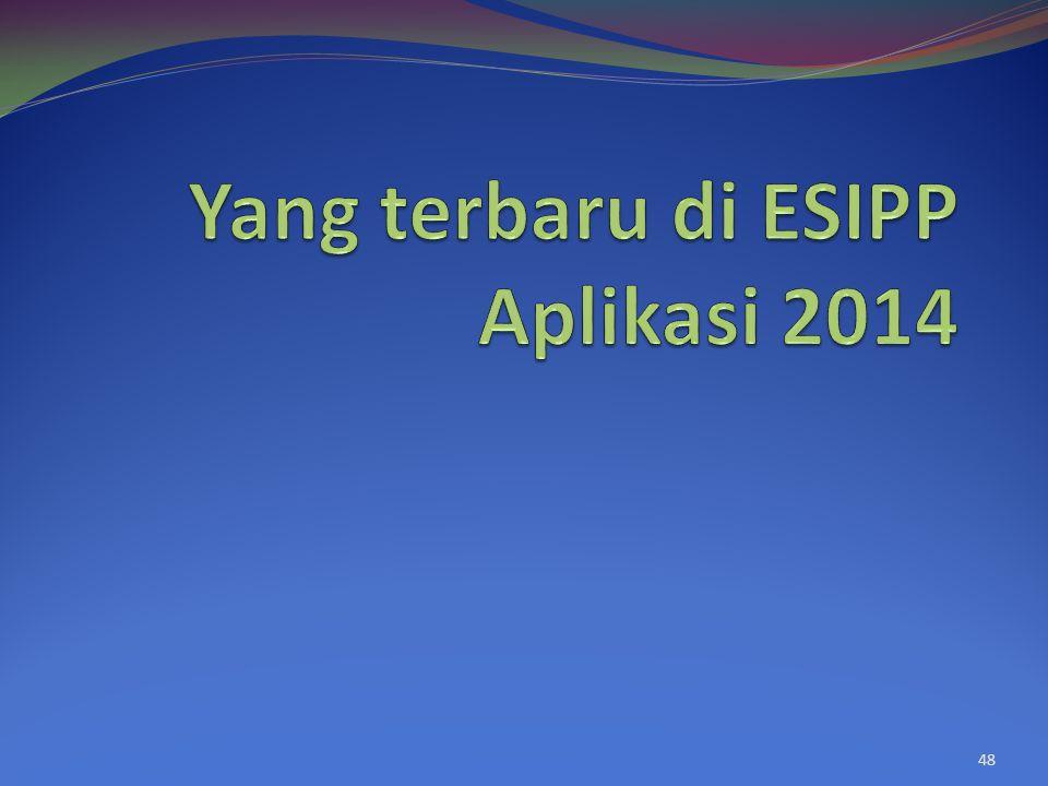 Yang terbaru di ESIPP Aplikasi 2014