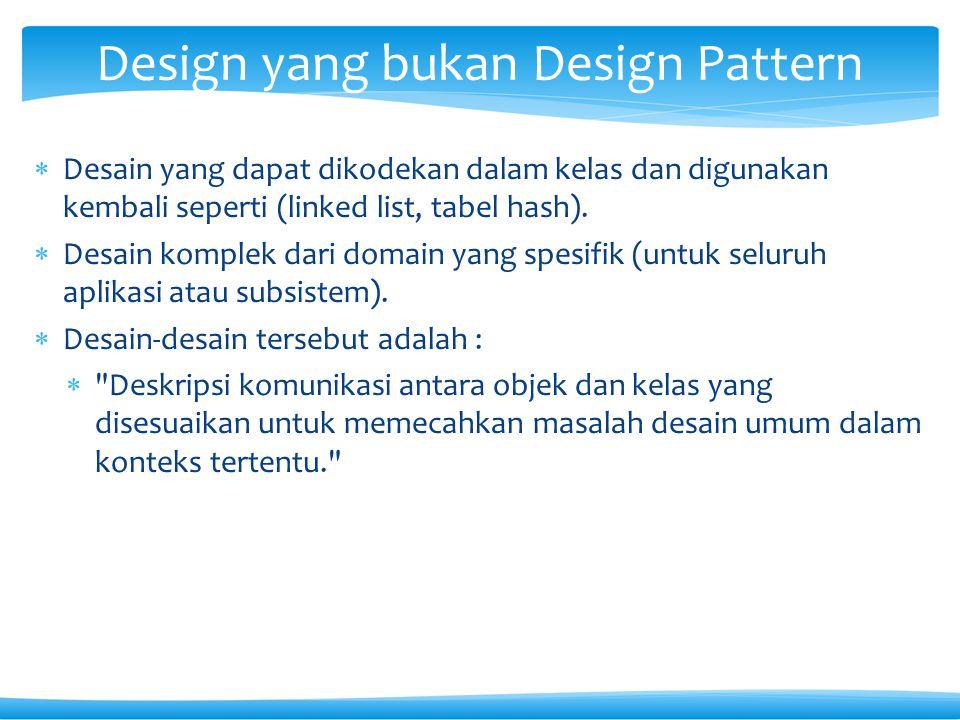 Design yang bukan Design Pattern