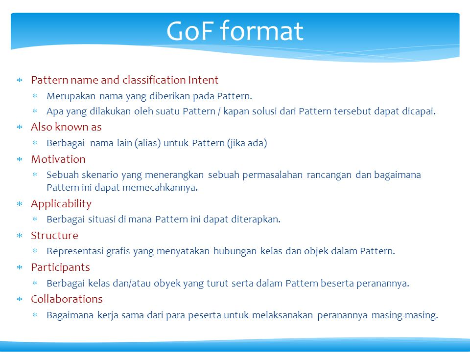 GoF format Pattern name and classification Intent Also known as