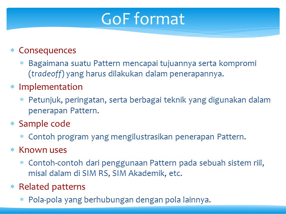 GoF format Consequences Implementation Sample code Known uses
