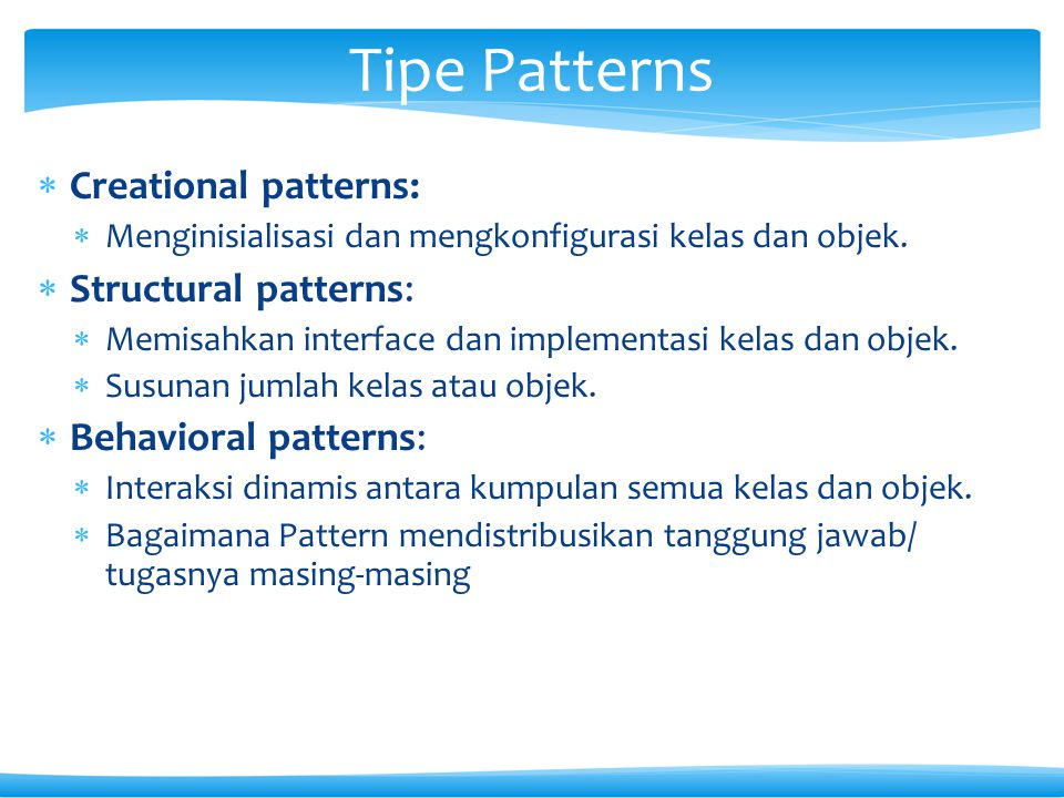 Tipe Patterns Creational patterns: Structural patterns: