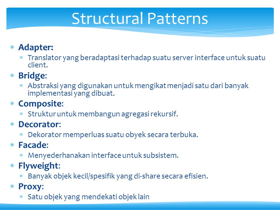 Structural Patterns Adapter: Bridge: Composite: Decorator: Facade: