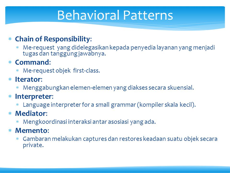 Behavioral Patterns Chain of Responsibility: Command: Iterator: