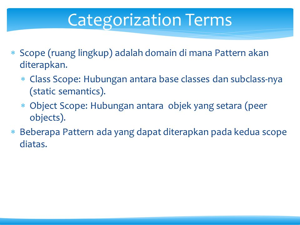 Categorization Terms Scope (ruang lingkup) adalah domain di mana Pattern akan diterapkan.