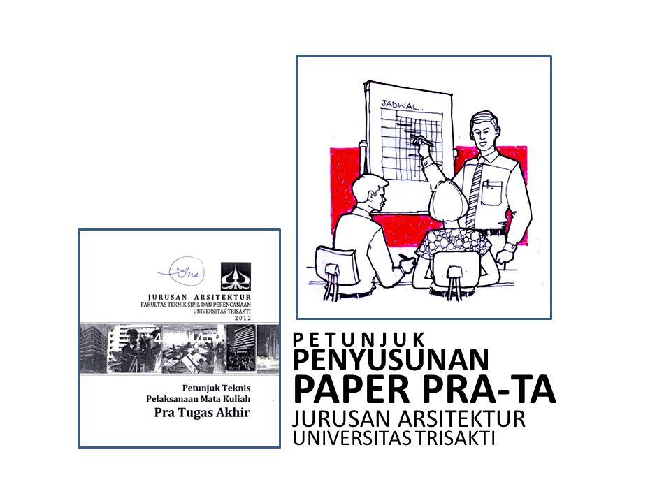 PAPER PRA-TA PENYUSUNAN JURUSAN ARSITEKTUR P E T U N J U K