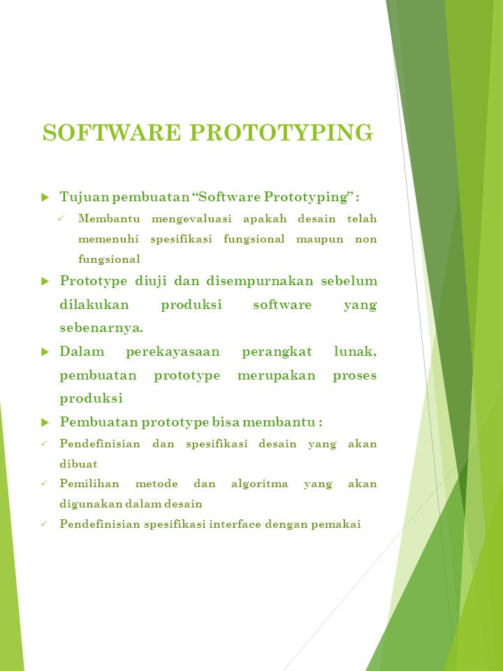 Software prototyping Tujuan pembuatan Software Prototyping :