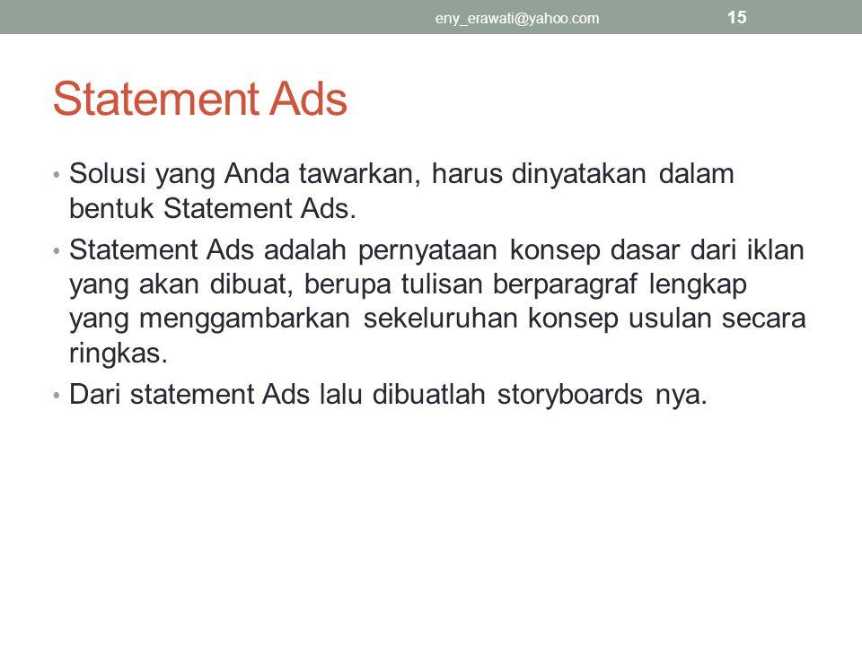 eny_erawati@yahoo.com Statement Ads. Solusi yang Anda tawarkan, harus dinyatakan dalam bentuk Statement Ads.