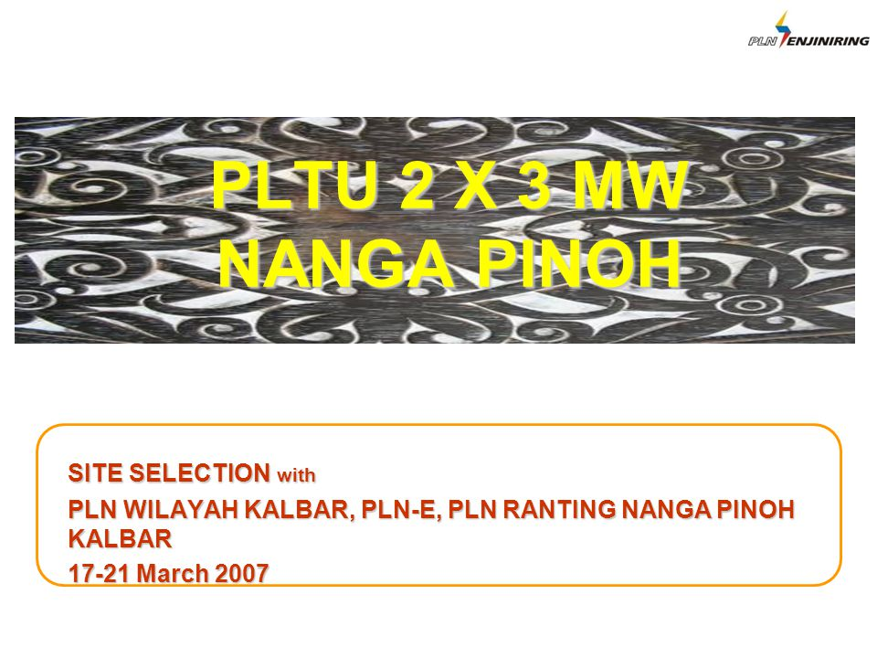 PLTU 2 X 3 MW NANGA PINOH SITE SELECTION with