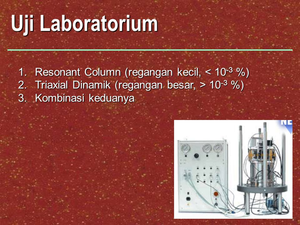 Uji Laboratorium Resonant Column (regangan kecil, < 10-3 %)