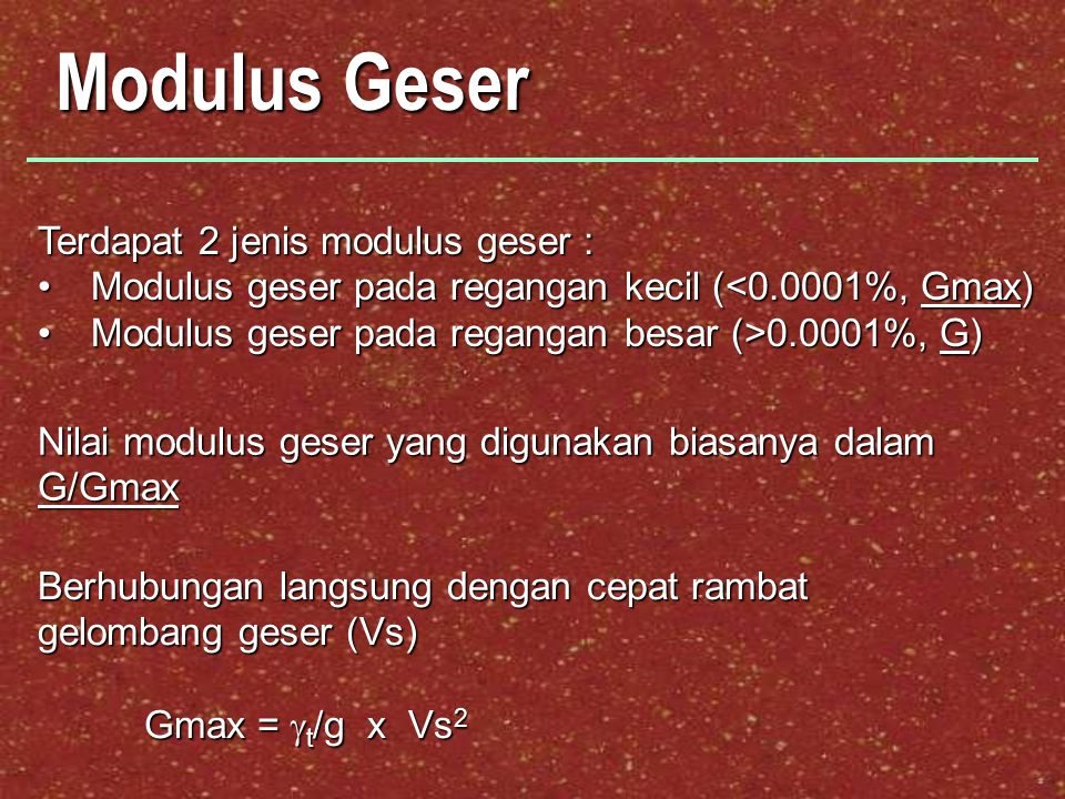Modulus Geser Terdapat 2 jenis modulus geser :