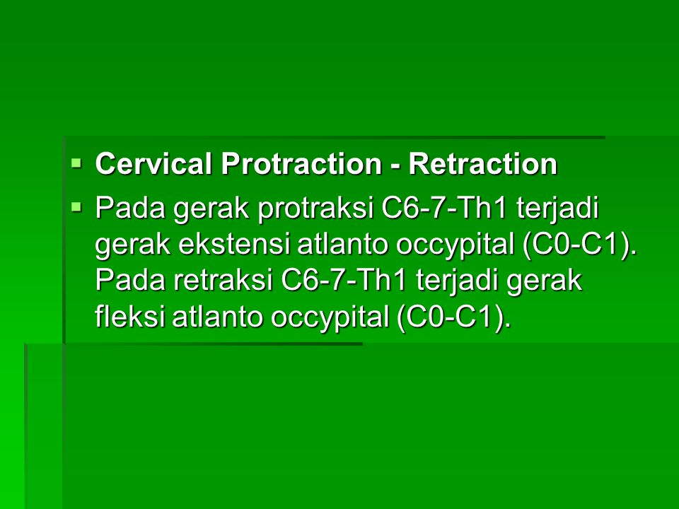 Cervical Protraction - Retraction