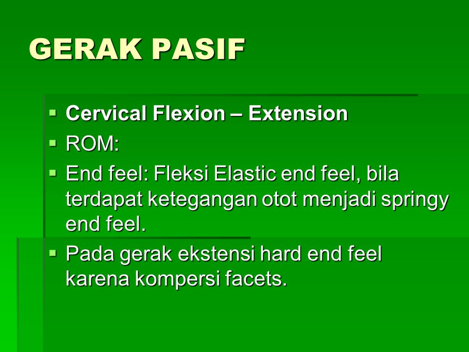 GERAK PASIF Cervical Flexion – Extension ROM:
