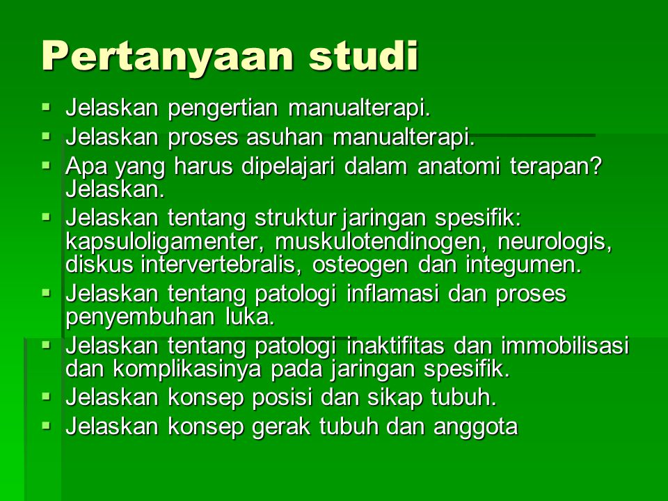 Pertanyaan studi Jelaskan pengertian manualterapi.