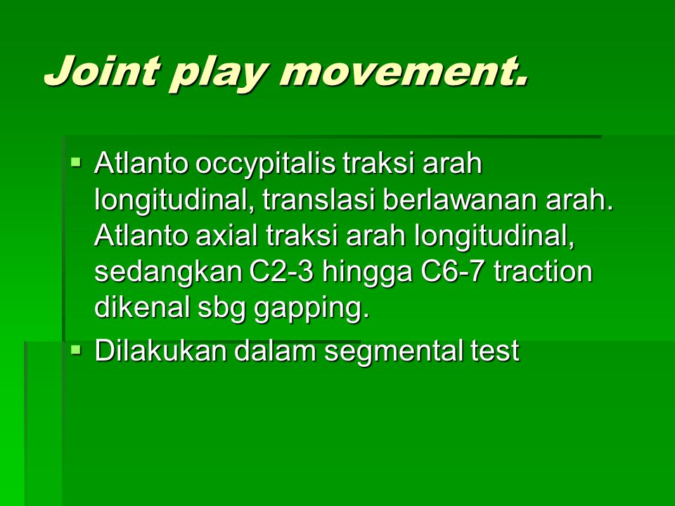Joint play movement.