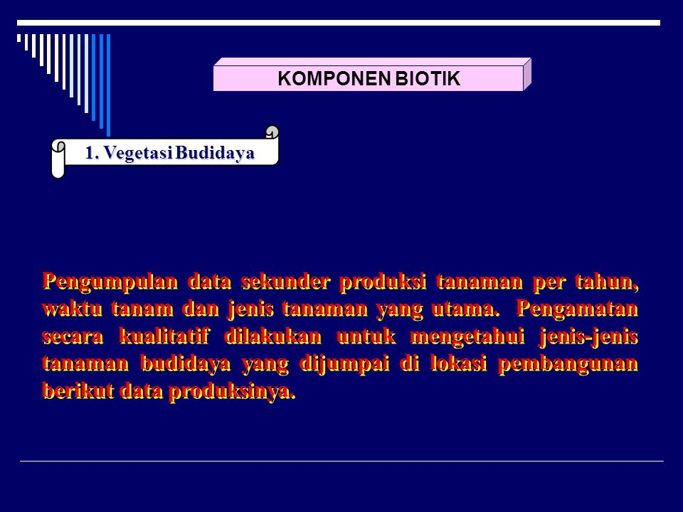 KOMPONEN BIOTIK 1. Vegetasi Budidaya.