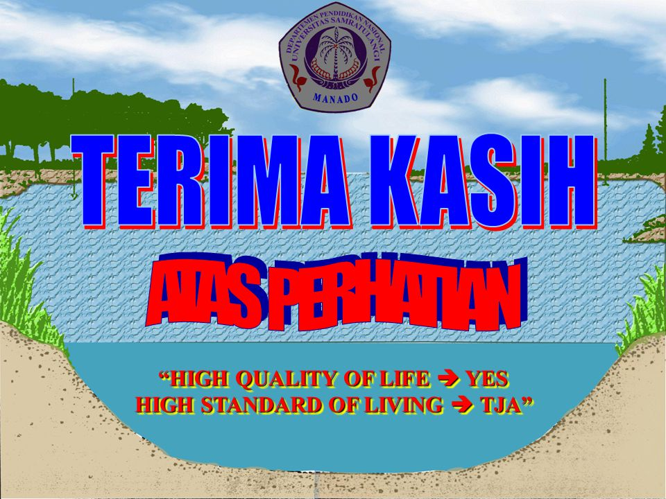 HIGH QUALITY OF LIFE  YES HIGH STANDARD OF LIVING  TJA