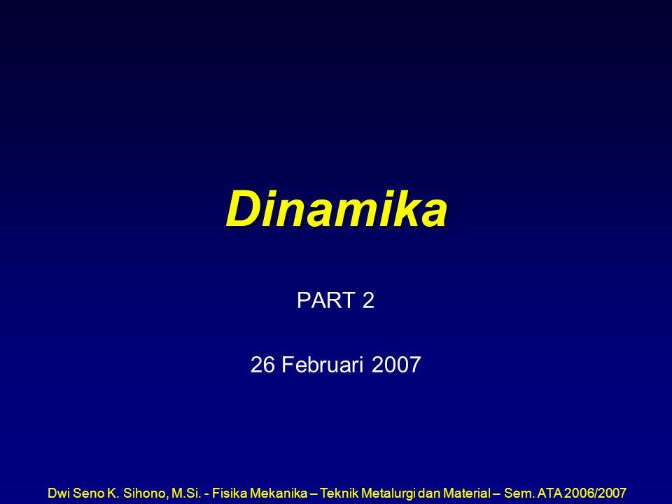 Dinamika PART 2 26 Februari 2007