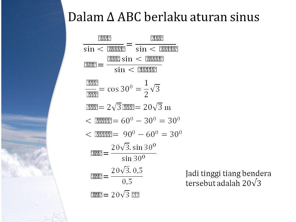 Dalam ∆ ABC berlaku aturan sinus