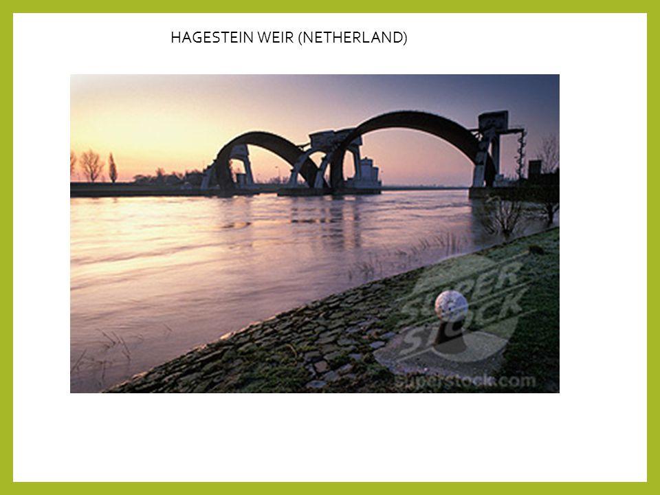 HAGESTEIN WEIR (NETHERLAND)