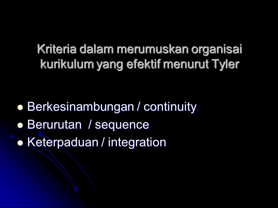 Kriteria dalam merumuskan organisai kurikulum yang efektif menurut Tyler